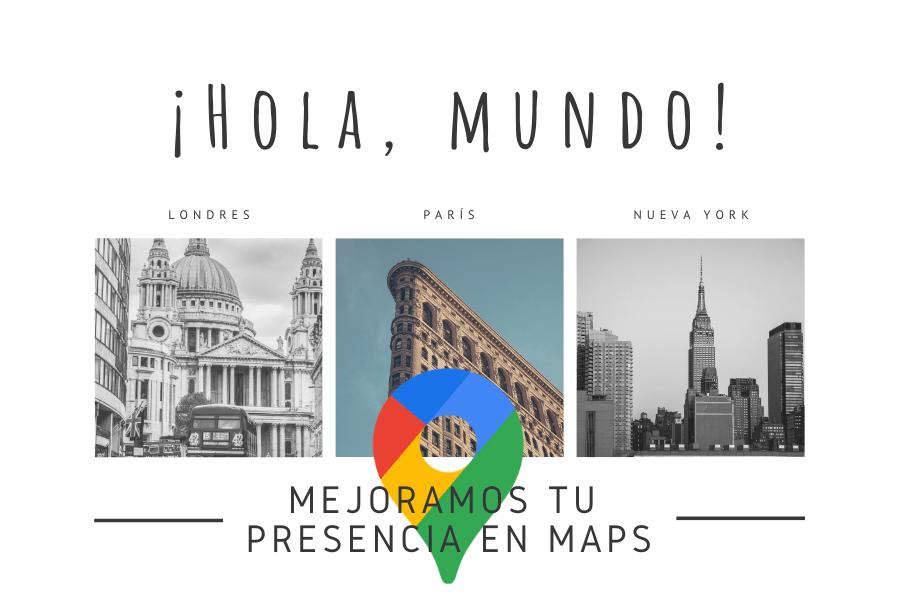 Mejoramos tu presencia en Google Maps