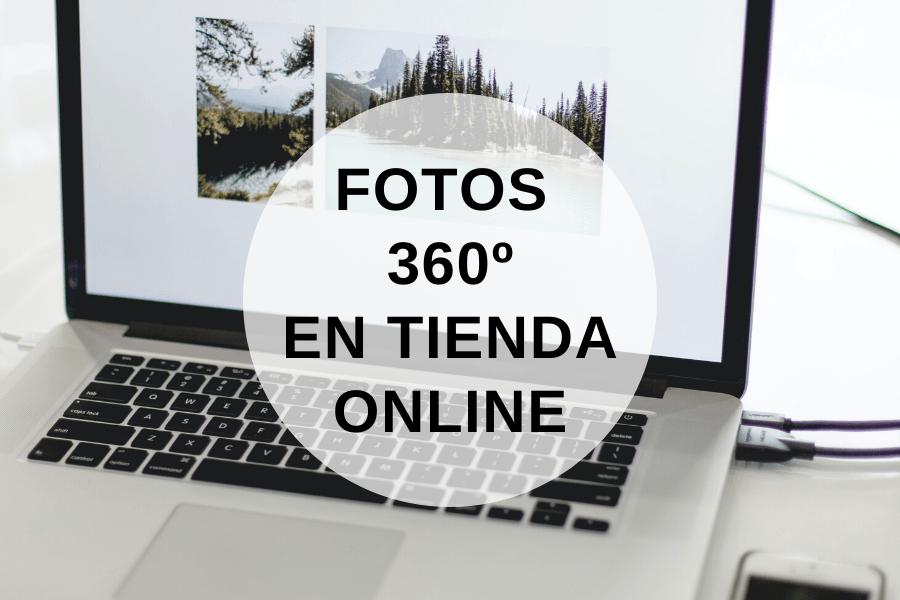 Fotos 360º en tu Tienda Online