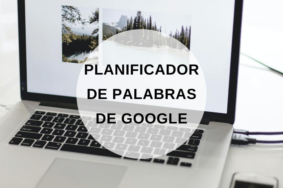 Planificador de Palabras de Google